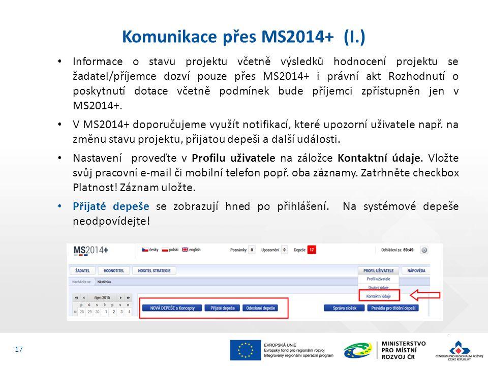 Informace o stavu projektu včetně výsledků hodnocení projektu se žadatel/příjemce dozví pouze přes MS2014+ i právní akt Rozhodnutí o poskytnutí dotace včetně podmínek bude příjemci zpřístupněn jen v MS2014+.