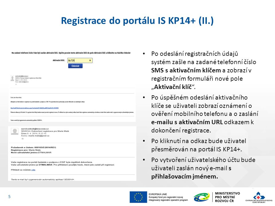"""Registrace do portálu IS KP14+ (II.) Po odeslání registračních údajů systém zašle na zadané telefonní číslo SMS s aktivačním klíčem a zobrazí v registračním formuláři nové pole """"Aktivační klíč ."""
