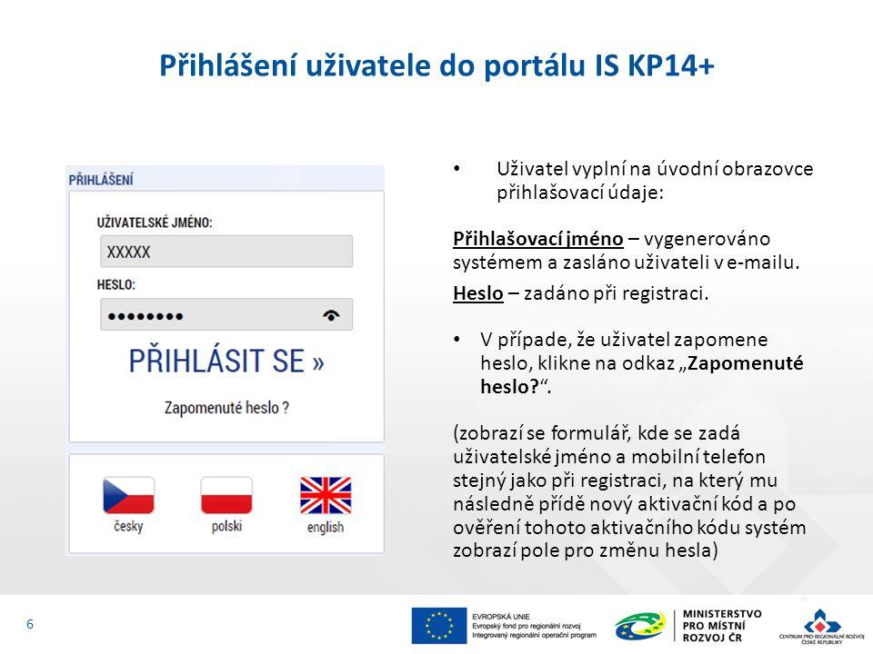 Přihlášení uživatele do portálu IS KP14+ Uživatel vyplní na úvodní obrazovce přihlašovací údaje: Přihlašovací jméno – vygenerováno systémem a zasláno uživateli v e-mailu.