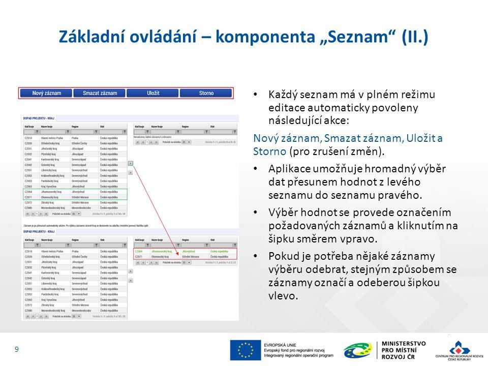 """Základní ovládání – komponenta """"Detail Komponenty """"Detailu se skládají z různých polí, dle druhu vkládaných dat (text, číslo, datum apod.)."""