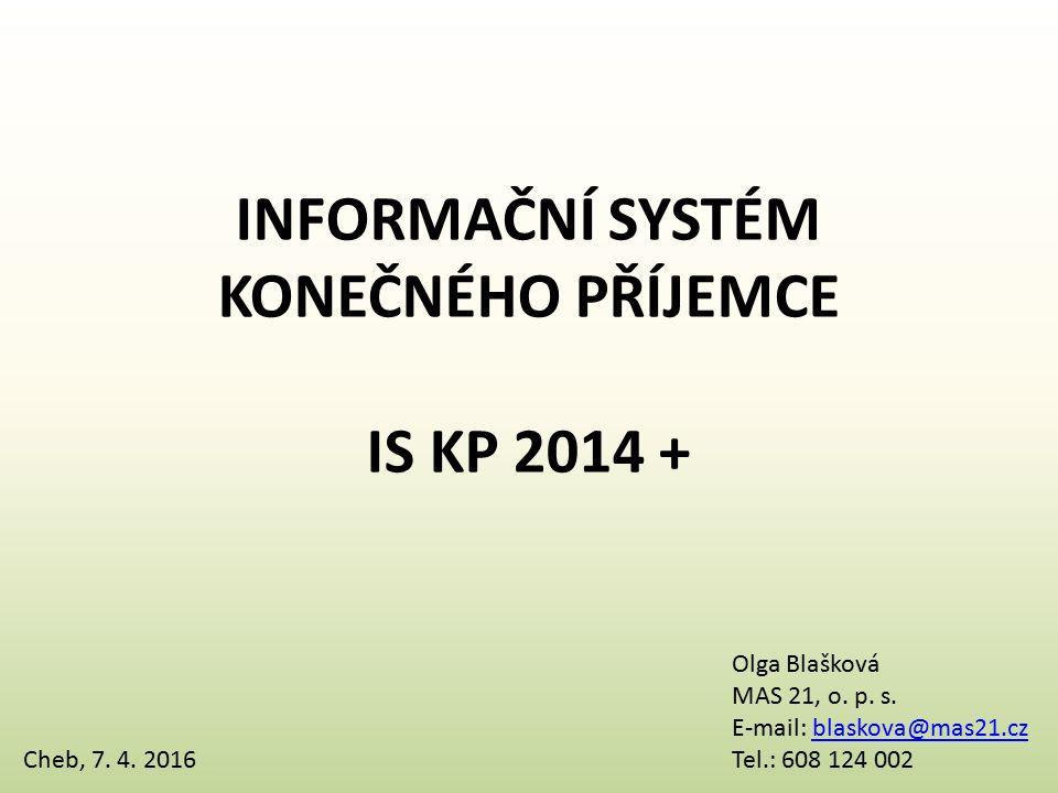 INFORMAČNÍ SYSTÉM KONEČNÉHO PŘÍJEMCE IS KP 2014 + Cheb, 7.