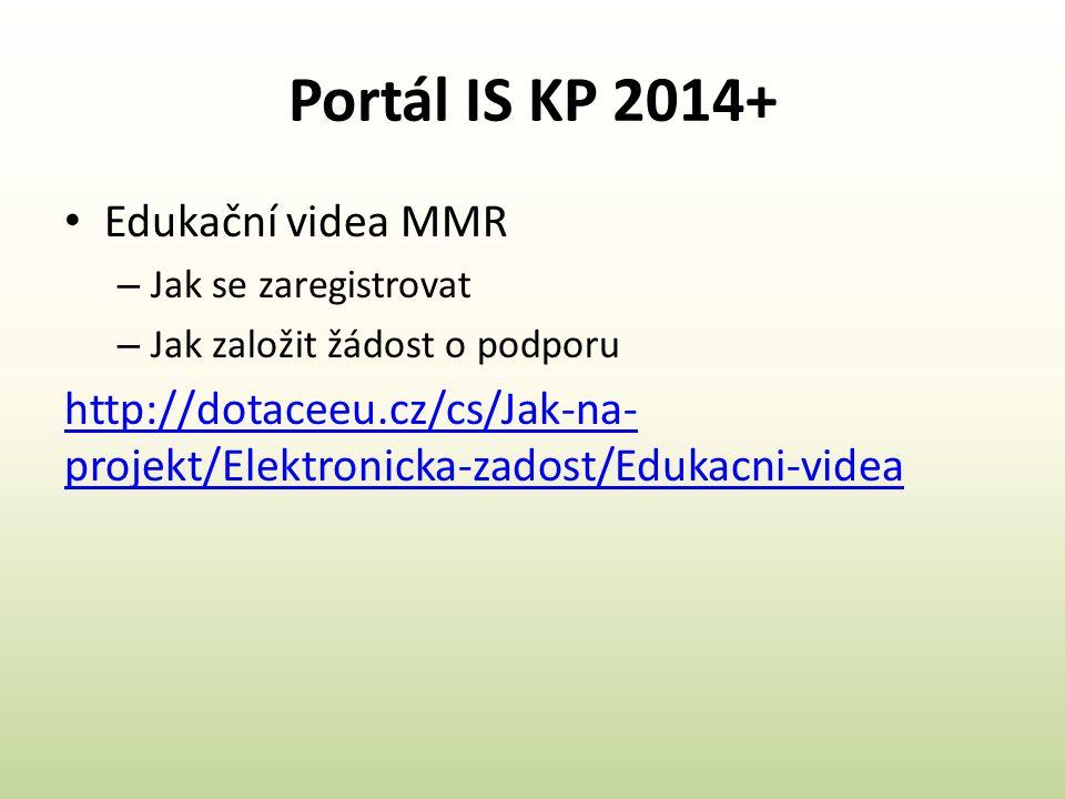 Portál IS KP 2014+ Edukační videa MMR – Jak se zaregistrovat – Jak založit žádost o podporu http://dotaceeu.cz/cs/Jak-na- projekt/Elektronicka-zadost/Edukacni-videa