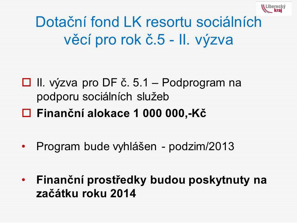 Dotační fond LK resortu sociálních věcí pro rok č.5 - II.