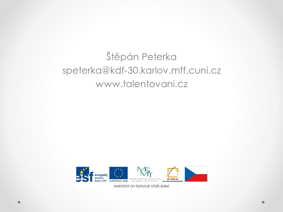 Štěpán Peterka speterka@kdf-30.karlov.mff.cuni.cz www.talentovani.cz