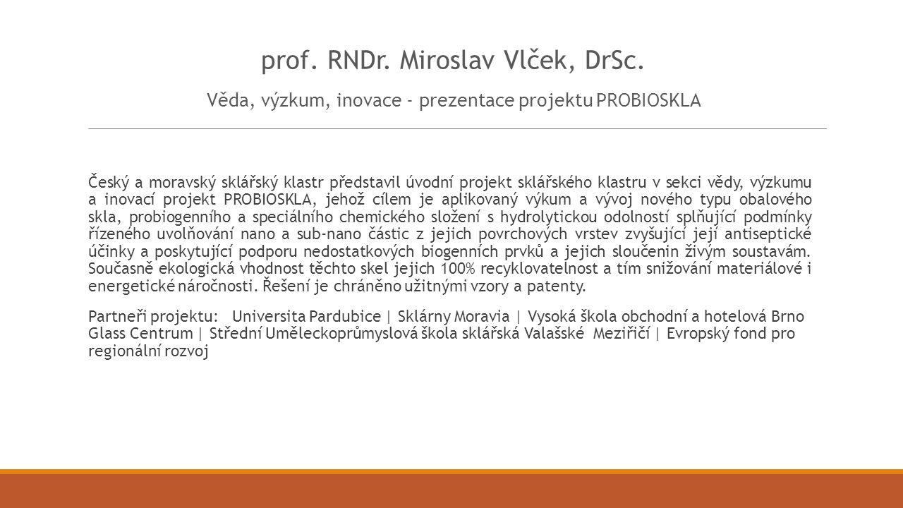 prof. RNDr. Miroslav Vlček, DrSc.