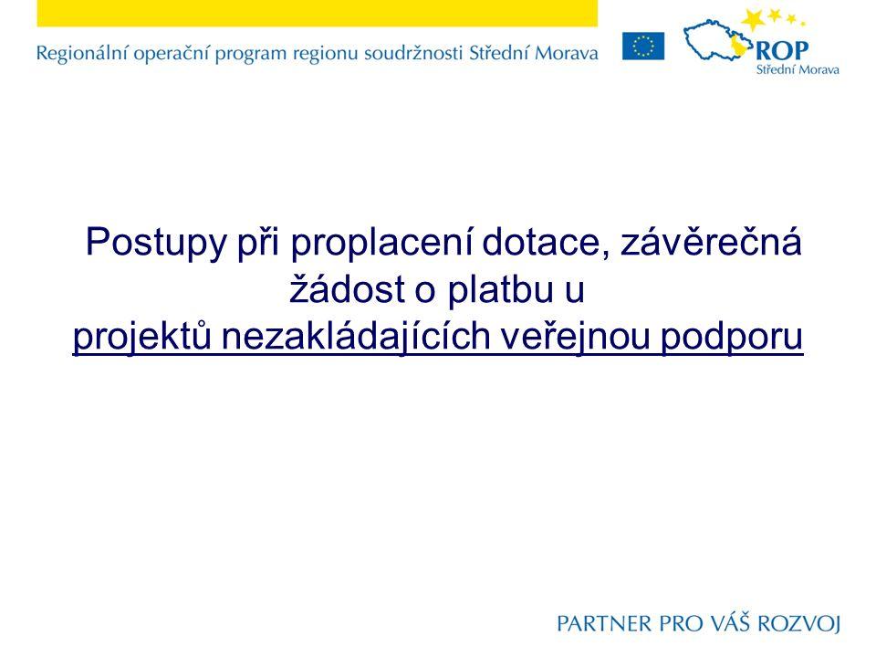 Postupy při proplacení dotace, závěrečná žádost o platbu u projektů nezakládajících veřejnou podporu