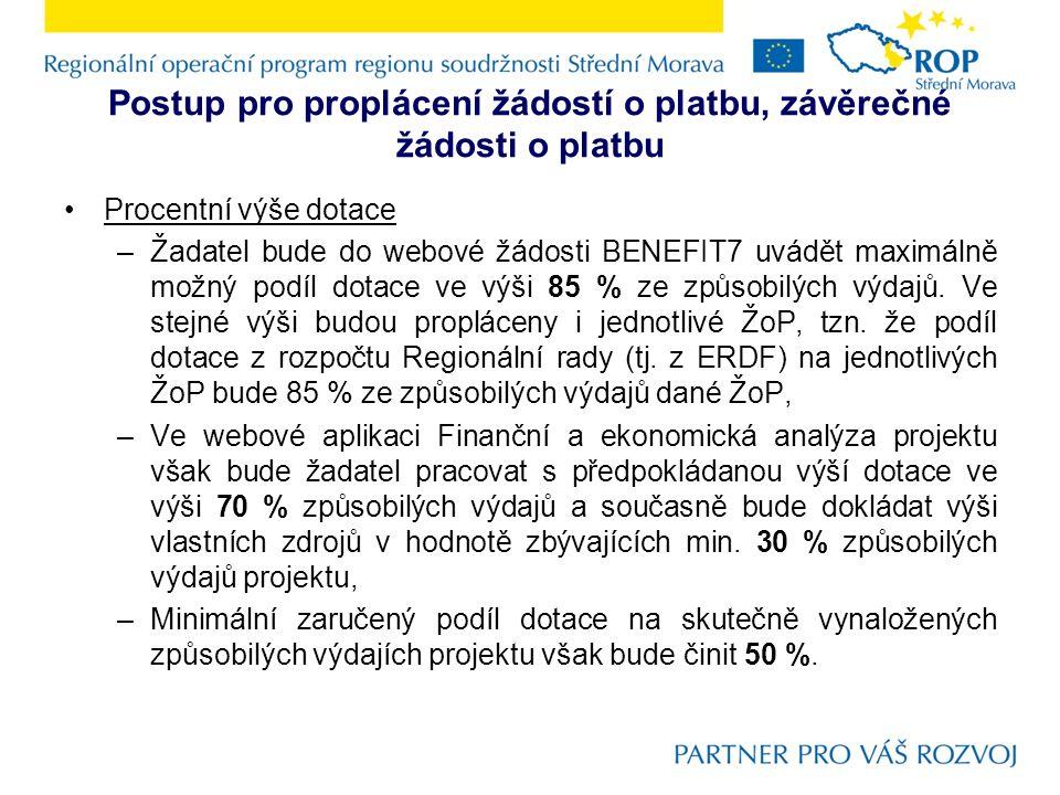 Postup pro proplácení žádostí o platbu, závěrečné žádosti o platbu Procentní výše dotace –Žadatel bude do webové žádosti BENEFIT7 uvádět maximálně mož