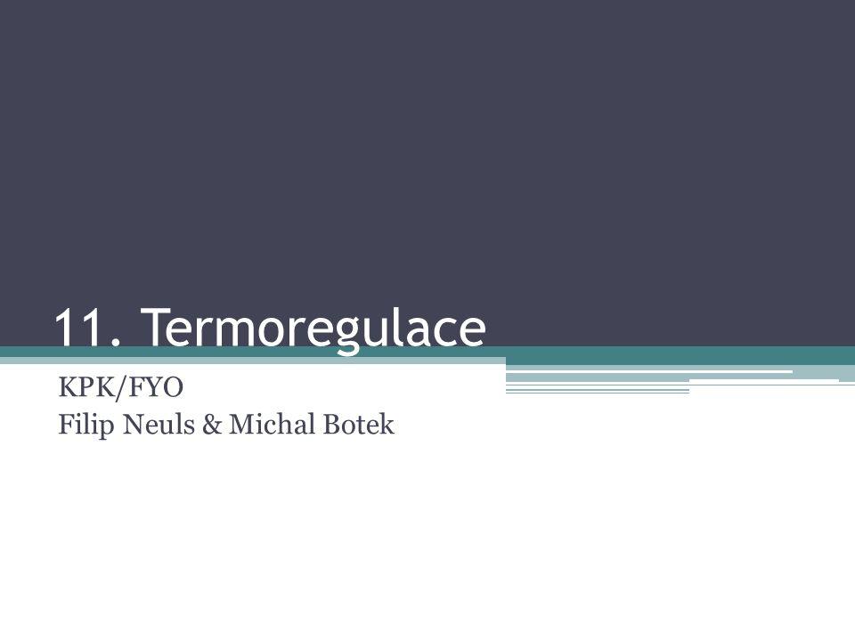 11. Termoregulace KPK/FYO Filip Neuls & Michal Botek
