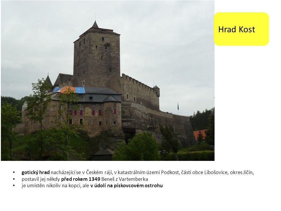 Hrad Kost gotický hrad nacházející se v Českém ráji, v katastrálním území Podkost, části obce Libošovice, okres Jičín, postavil jej někdy před rokem 1349 Beneš z Vartemberka je umístěn nikoliv na kopci, ale v údolí na pískovcovém ostrohu