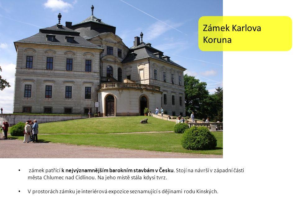 Zámek Karlova Koruna zámek patřící k nejvýznamnějším barokním stavbám v Česku. Stojí na návrší v západní části města Chlumec nad Cidlinou. Na jeho mís