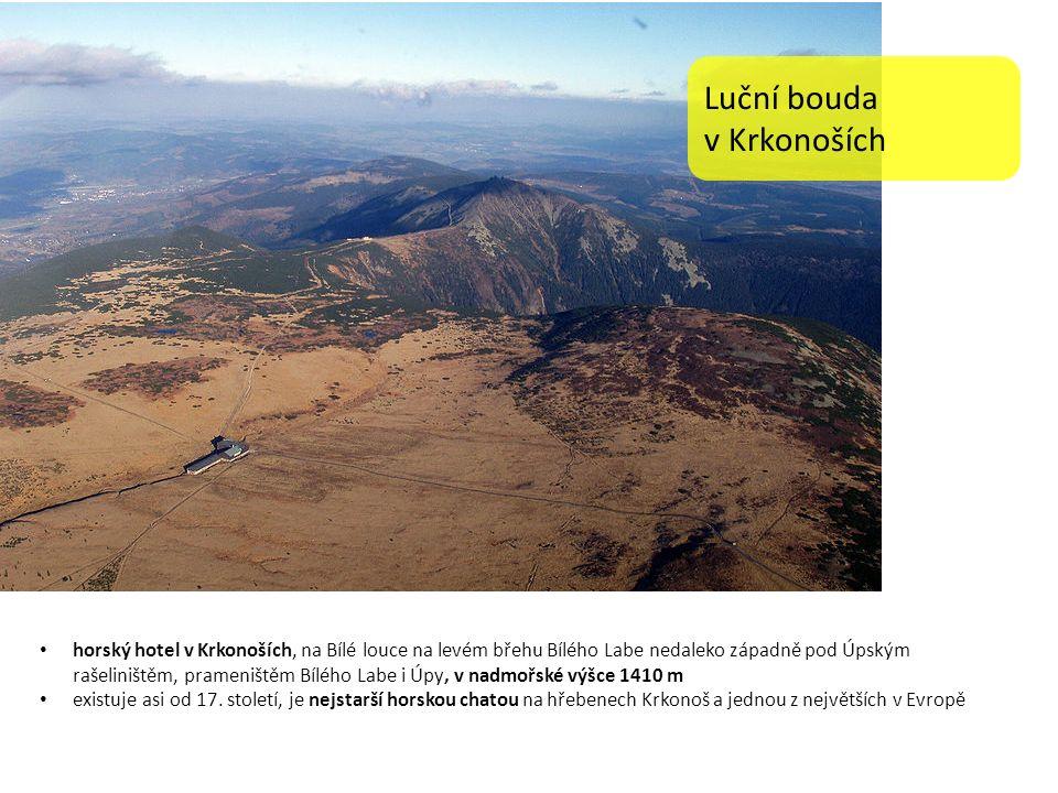 horský hotel v Krkonoších, na Bílé louce na levém břehu Bílého Labe nedaleko západně pod Úpským rašeliništěm, prameništěm Bílého Labe i Úpy, v nadmořské výšce 1410 m existuje asi od 17.