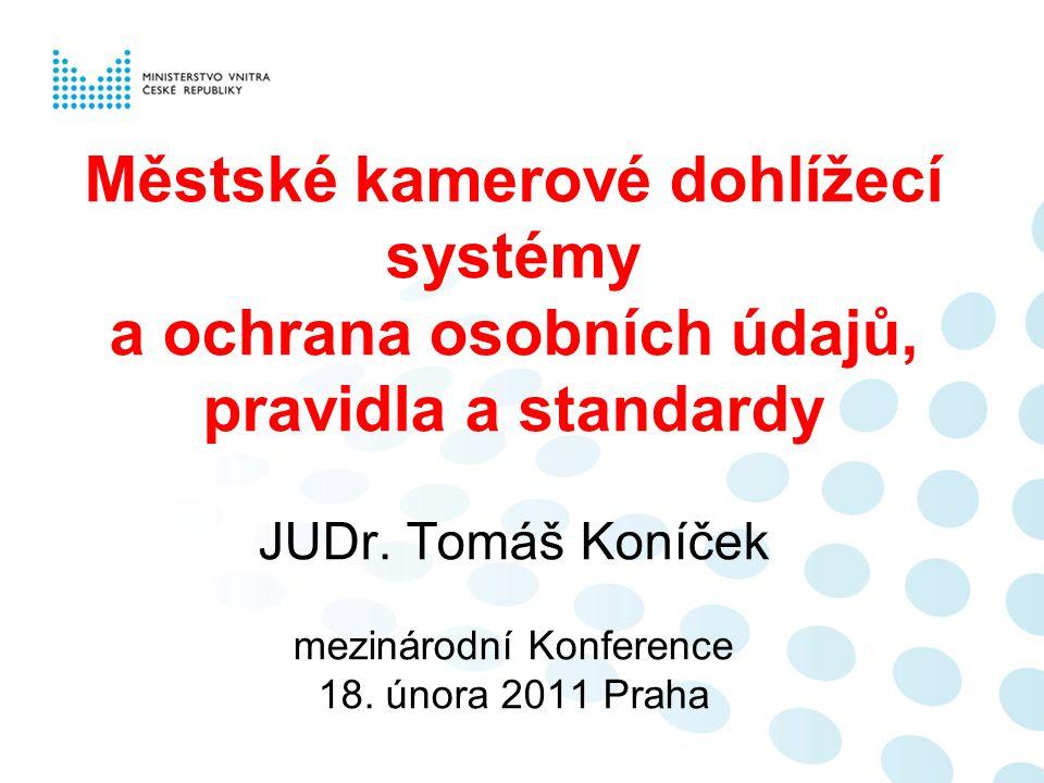 Městské kamerové dohlížecí systémy a ochrana osobních údajů, pravidla a standardy JUDr.