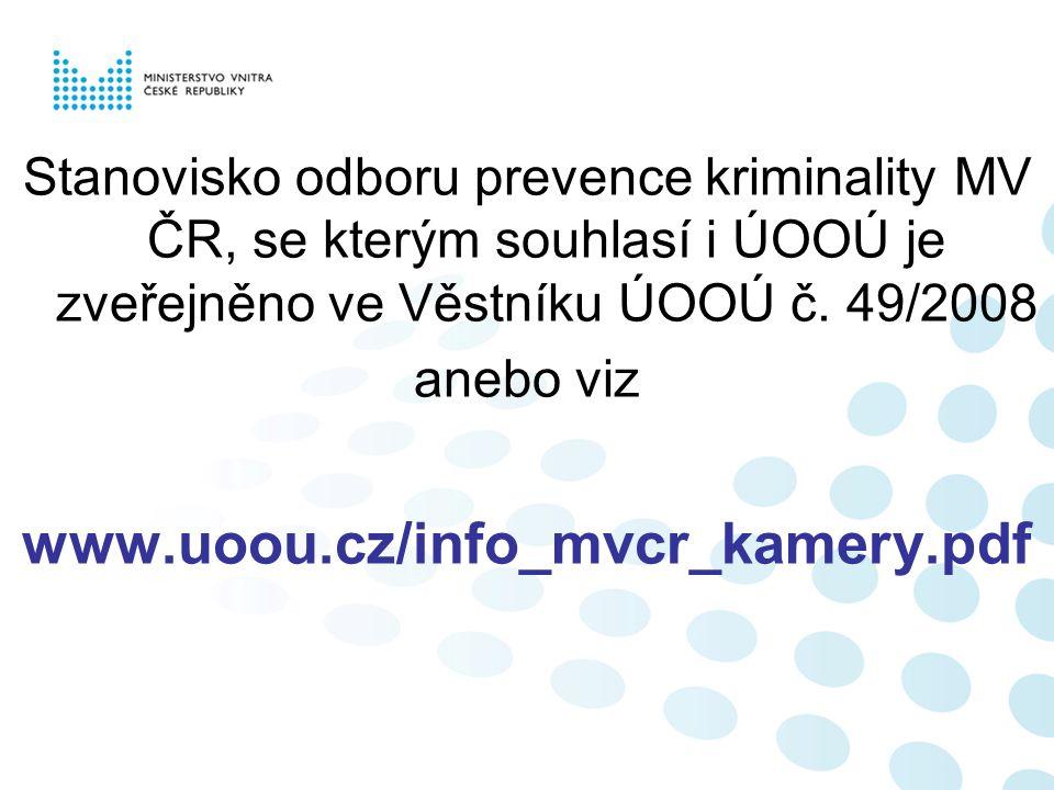 Stanovisko odboru prevence kriminality MV ČR, se kterým souhlasí i ÚOOÚ je zveřejněno ve Věstníku ÚOOÚ č.