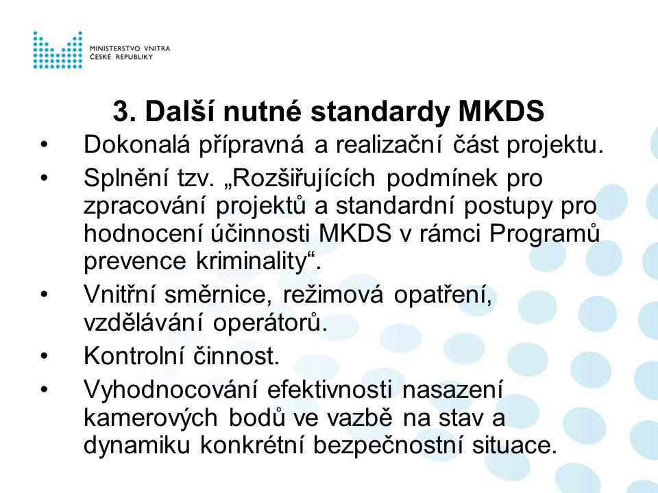 3. Další nutné standardy MKDS Dokonalá přípravná a realizační část projektu.