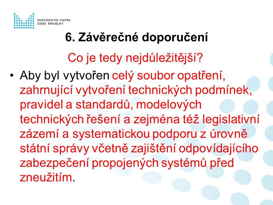 6. Závěrečné doporučení Co je tedy nejdůležitější.