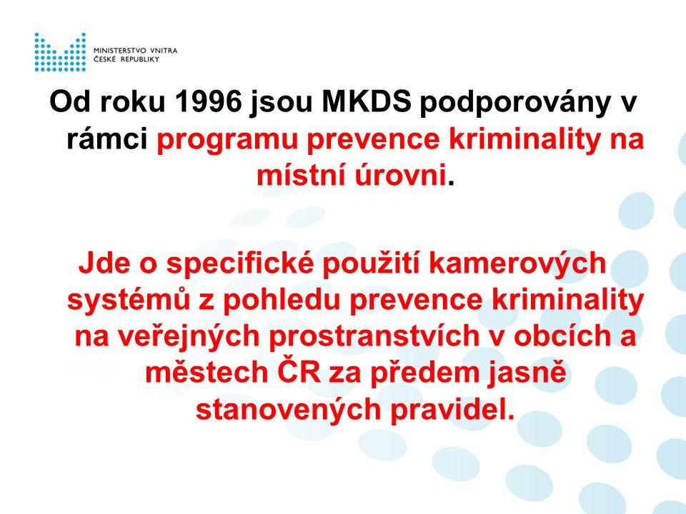 Od roku 1996 jsou MKDS podporovány v rámci programu prevence kriminality na místní úrovni.