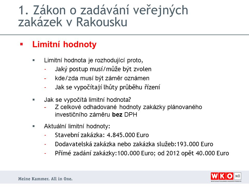  Limitní hodnoty  Limitní hodnota je rozhodující proto, -Jaký postup musí/může být zvolen -kde / zda musí být záměr oznámen -Jak se vypočítají lhůty průběhu řízení  Jak se vypočítá limitní hodnota .