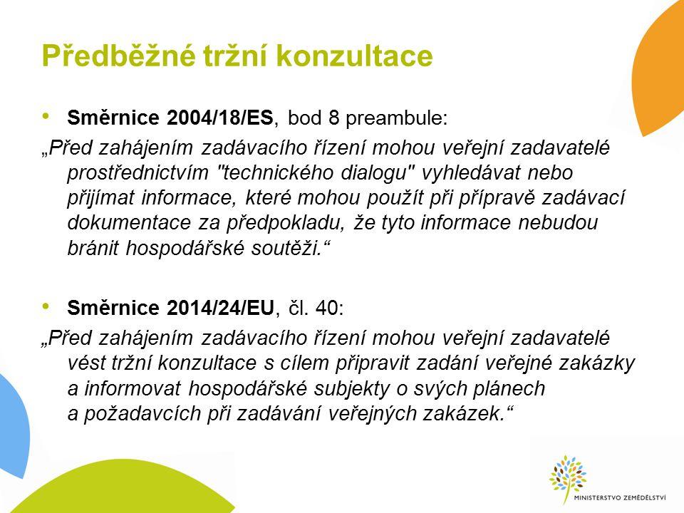 """Předběžné tržní konzultace Směrnice 2004/18/ES, bod 8 preambule: """"Před zahájením zadávacího řízení mohou veřejní zadavatelé prostřednictvím technického dialogu vyhledávat nebo přijímat informace, které mohou použít při přípravě zadávací dokumentace za předpokladu, že tyto informace nebudou bránit hospodářské soutěži. Směrnice 2014/24/EU, čl."""