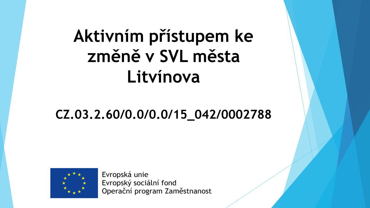 Aktivním přístupem ke změně v SVL města Litvínova CZ.03.2.60/0.0/0.0/15_042/0002788
