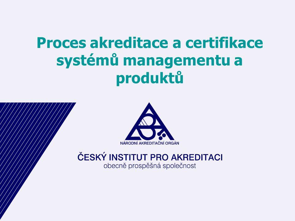 Proces akreditace a certifikace systémů managementu a produktů