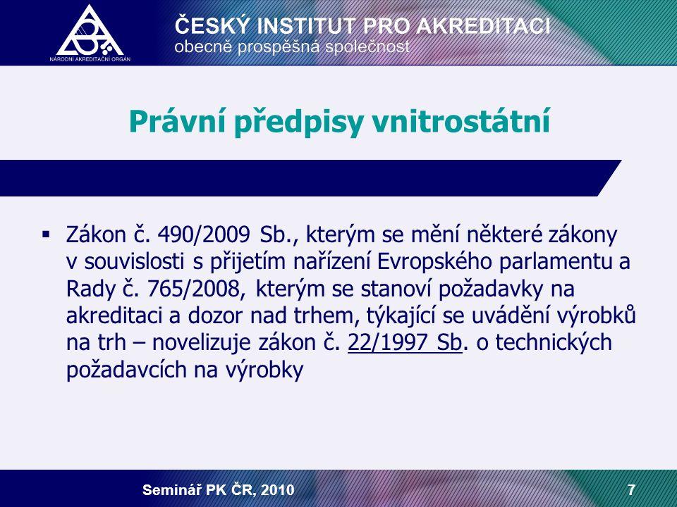 Seminář PK ČR, 20107 Právní předpisy vnitrostátní  Zákon č. 490/2009 Sb., kterým se mění některé zákony v souvislosti s přijetím nařízení Evropského