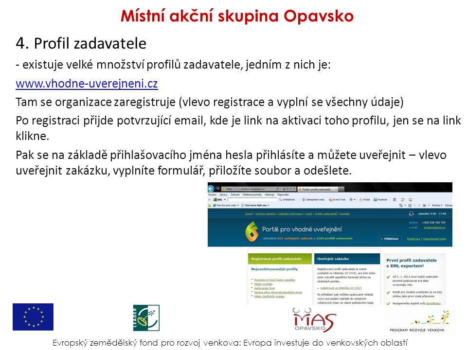 4. Profil zadavatele - existuje velké množství profilů zadavatele, jedním z nich je: www.vhodne-uverejneni.cz Tam se organizace zaregistruje (vlevo re