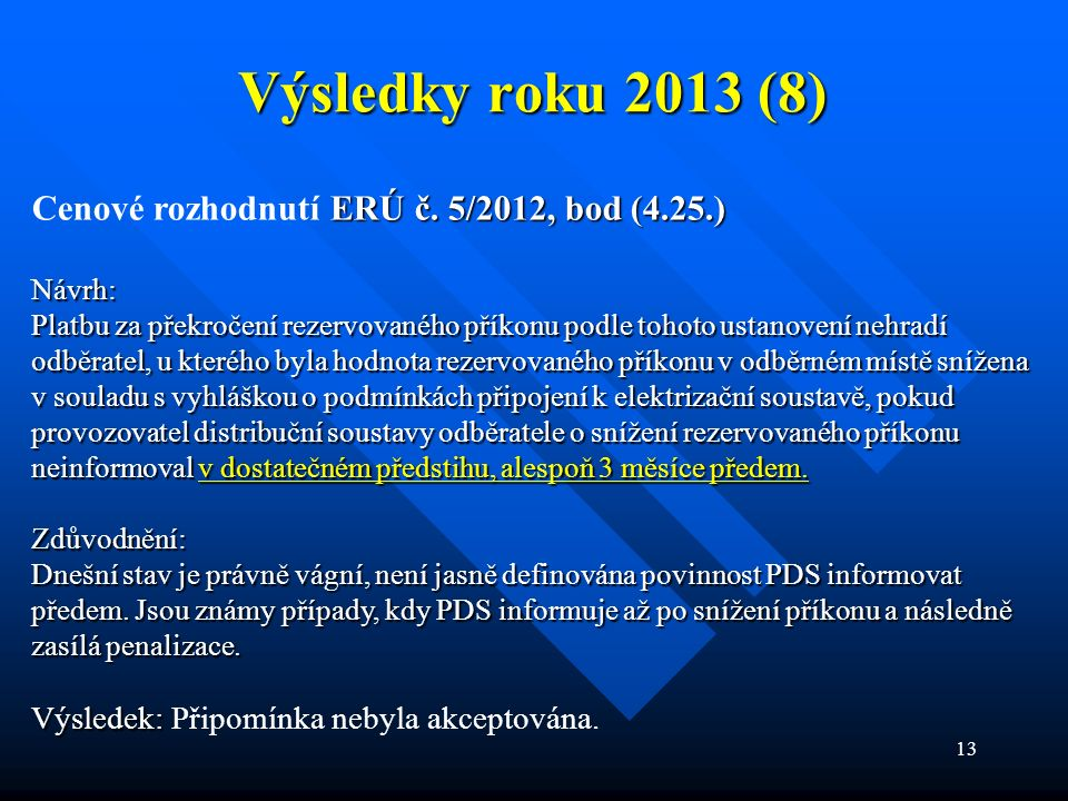 13 Výsledky roku 2013 (8) ERÚ č. 5/2012, bod (4.25.) Cenové rozhodnutí ERÚ č.