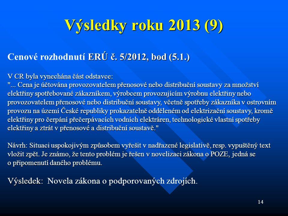 14 Výsledky roku 2013 (9) ERÚ č. 5/2012, bod (5.1.) Cenové rozhodnutí ERÚ č.