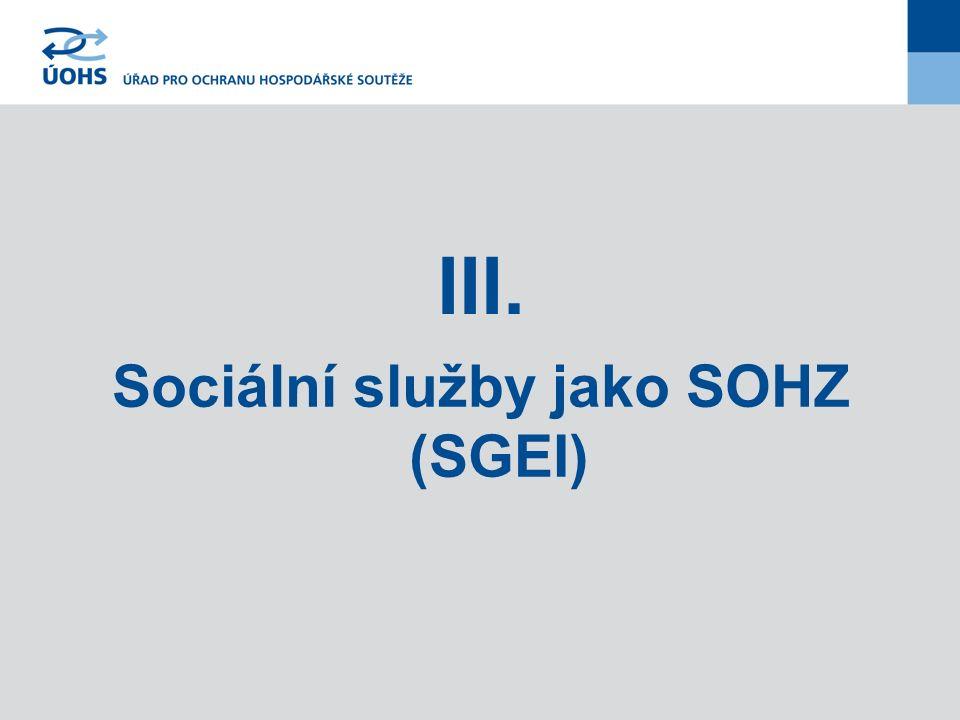III. Sociální služby jako SOHZ (SGEI)