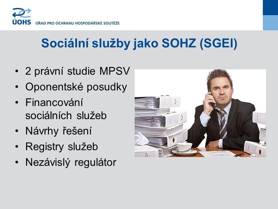 Sociální služby jako SOHZ (SGEI) 2 právní studie MPSV Oponentské posudky Financování sociálních služeb Návrhy řešení Registry služeb Nezávislý regulátor