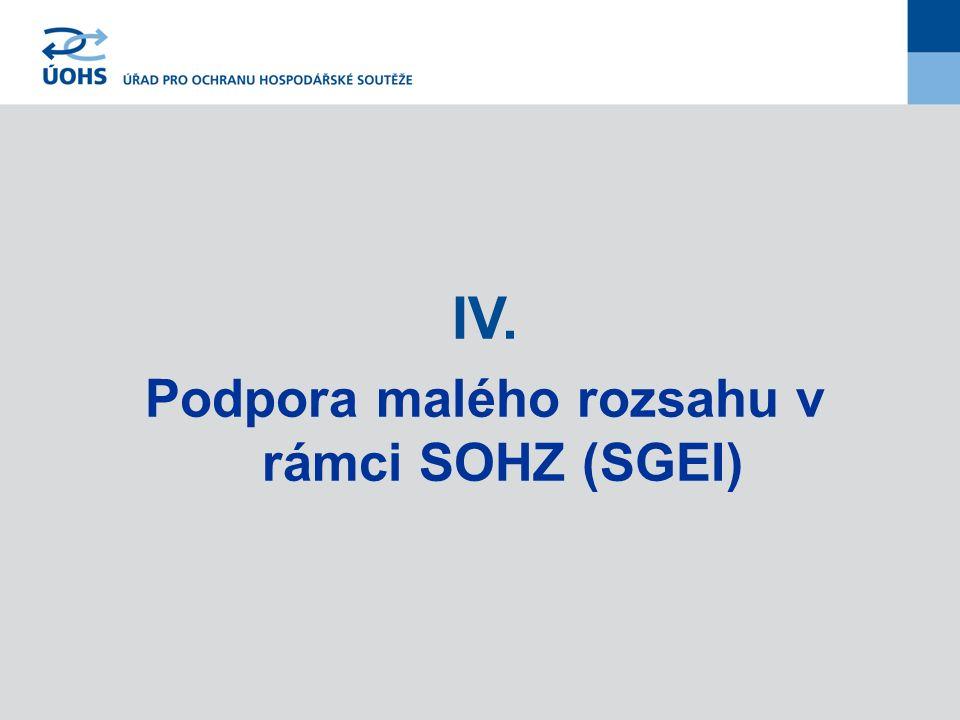 IV. Podpora malého rozsahu v rámci SOHZ (SGEI)