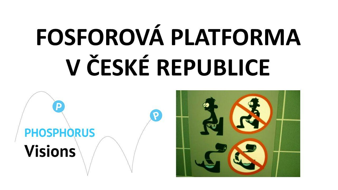FOSFOROVÁ PLATFORMA V ČESKÉ REPUBLICE