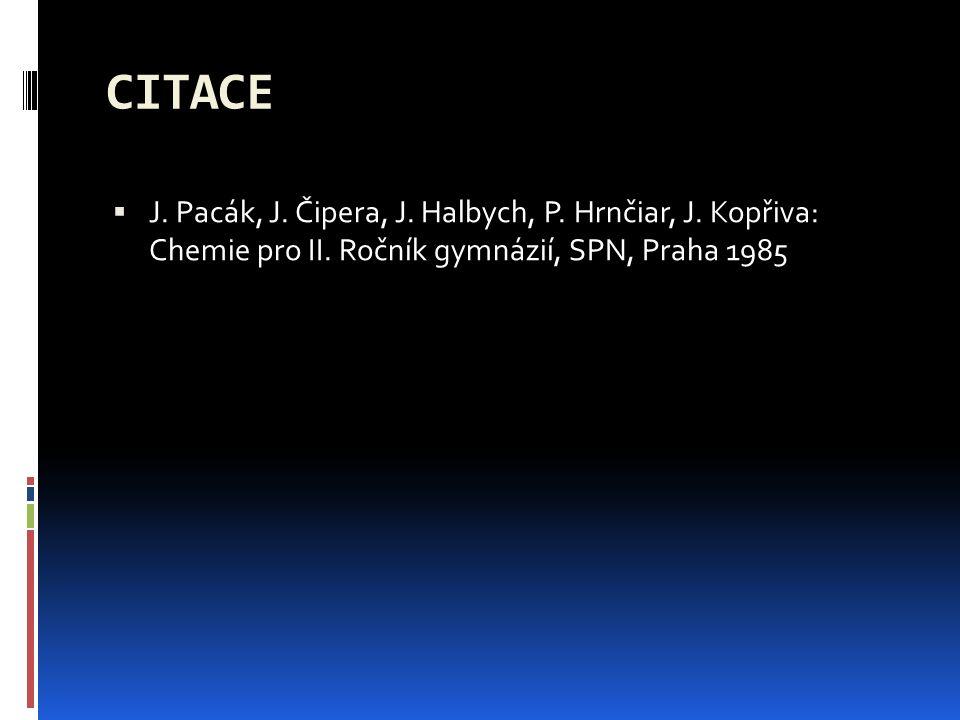CITACE  J. Pacák, J. Čipera, J. Halbych, P. Hrnčiar, J.