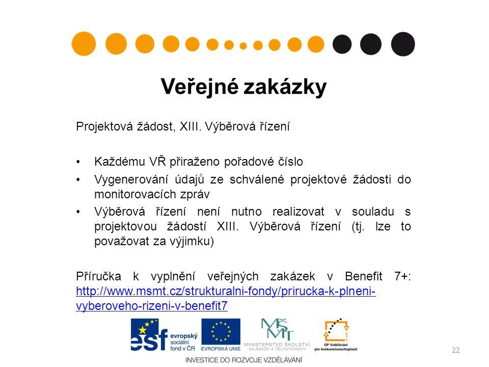 Veřejné zakázky Projektová žádost, XIII. Výběrová řízení Každému VŘ přiraženo pořadové číslo Vygenerování údajů ze schválené projektové žádosti do mon
