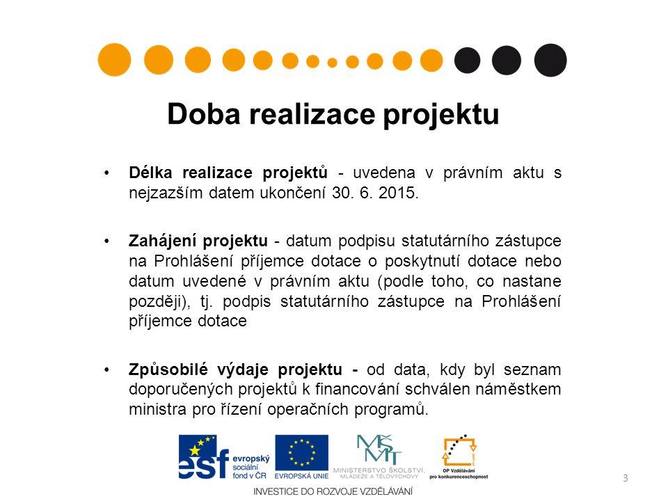 Doba realizace projektu Délka realizace projektů - uvedena v právním aktu s nejzazším datem ukončení 30. 6. 2015. Zahájení projektu - datum podpisu st