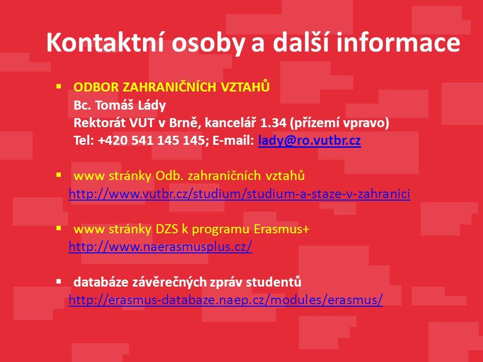 Kontaktní osoby a další informace  ODBOR ZAHRANIČNÍCH VZTAHŮ Bc.