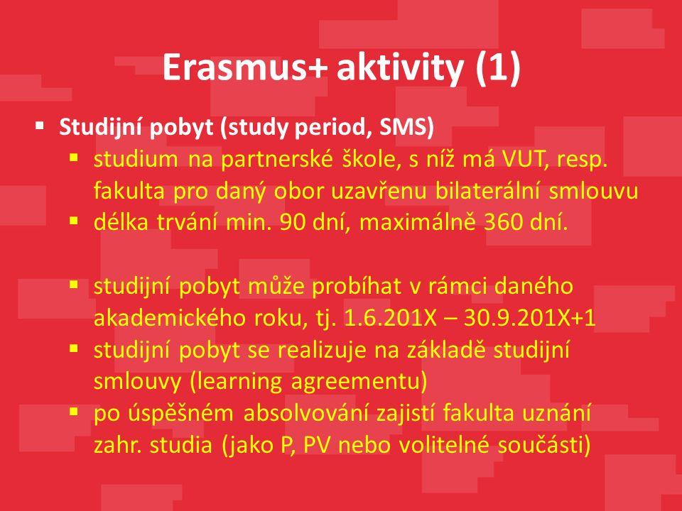  Studijní pobyt (study period, SMS)  studium na partnerské škole, s níž má VUT, resp.