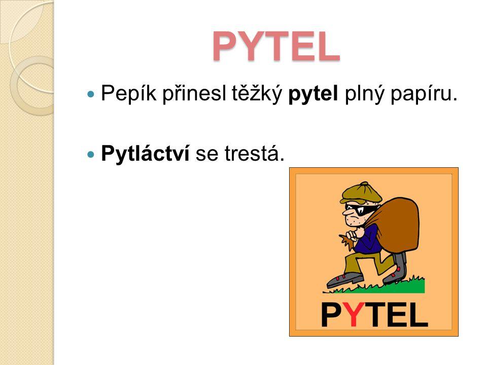 PYTEL Pepík přinesl těžký pytel plný papíru. Pytláctví se trestá.