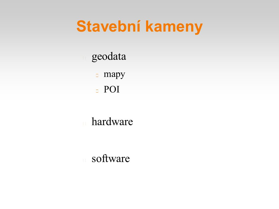 Stavební kameny geodata mapy POI hardware software