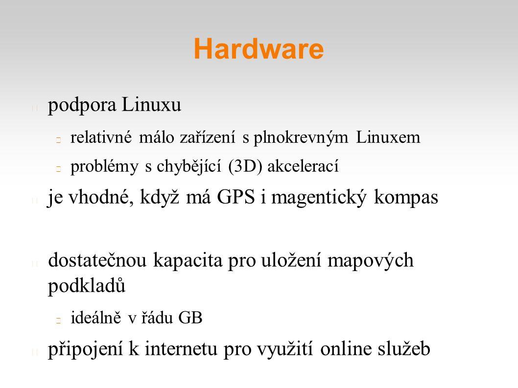 Hardware podpora Linuxu relativné málo zařízení s plnokrevným Linuxem problémy s chybějící (3D) akcelerací je vhodné, když má GPS i magentický kompas dostatečnou kapacita pro uložení mapových podkladů ideálně v řádu GB připojení k internetu pro využití online služeb