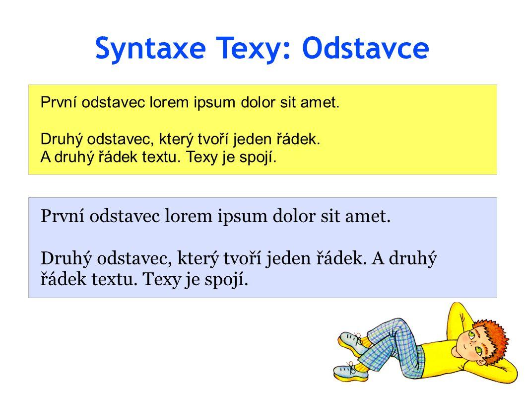 Syntaxe Texy: Odstavce První odstavec lorem ipsum dolor sit amet.