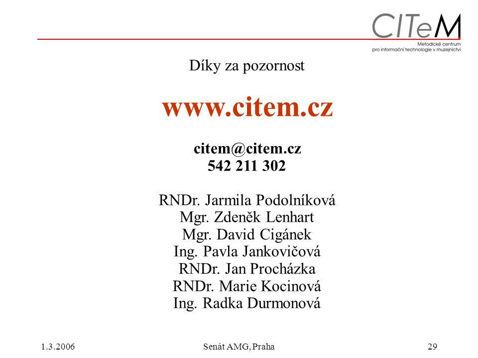 1.3.2006Senát AMG, Praha29 Díky za pozornost www.citem.cz citem@citem.cz 542 211 302 RNDr.