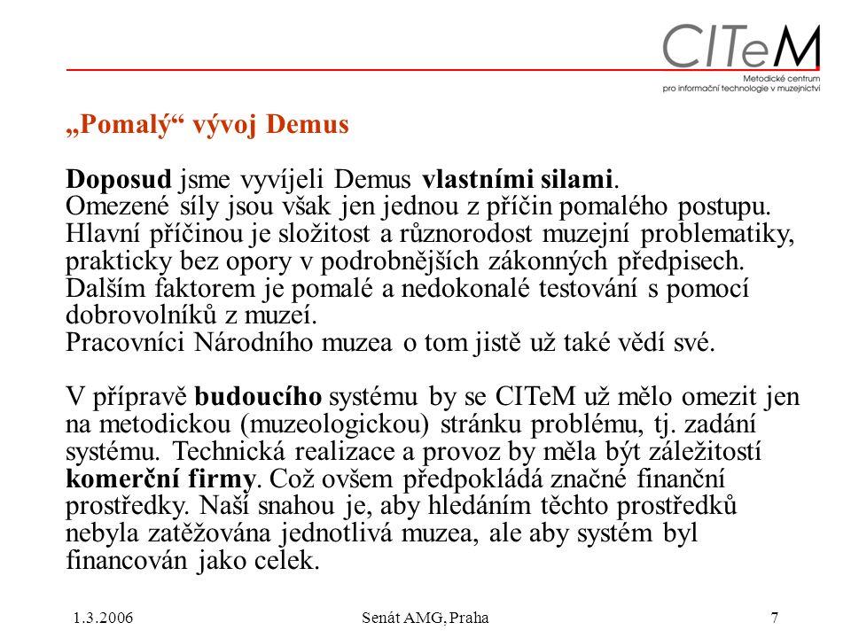 """1.3.2006Senát AMG, Praha7 """"Pomalý vývoj Demus Doposud jsme vyvíjeli Demus vlastními silami."""