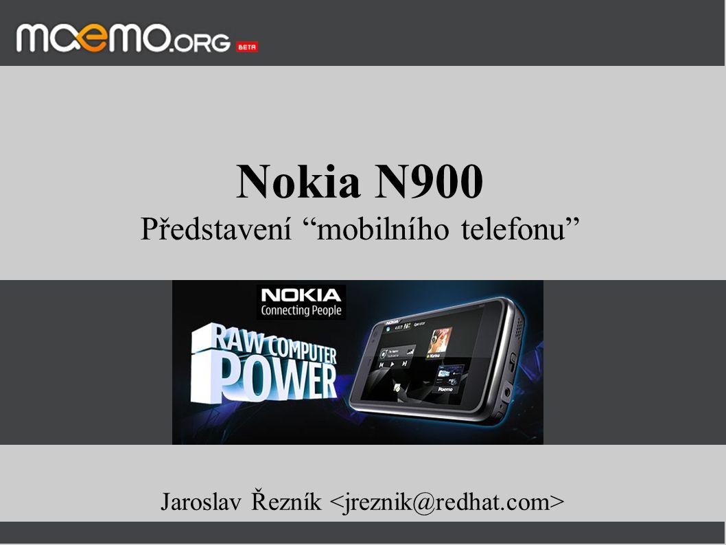 Nokia N900 Představení mobilního telefonu Jaroslav Řezník