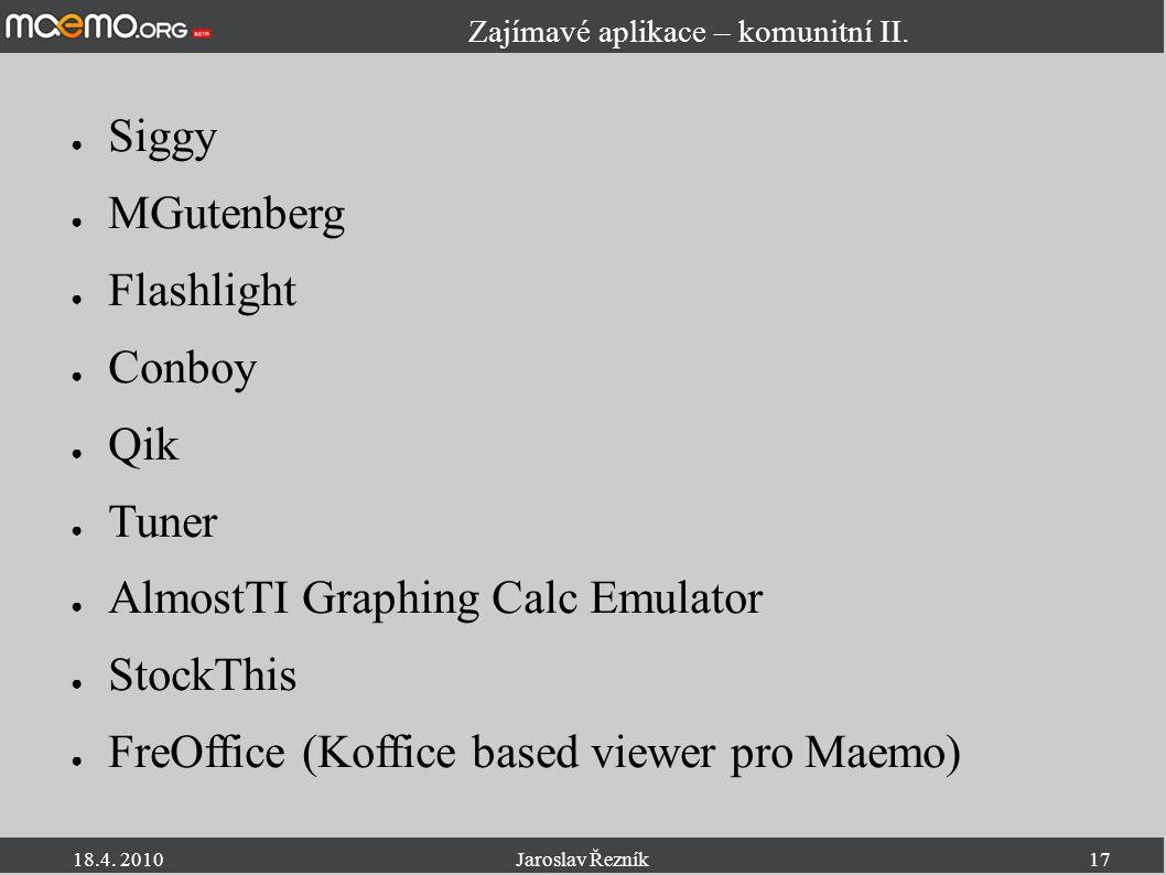 18.4. 2010Jaroslav Řezník17 Zajímavé aplikace – komunitní II.