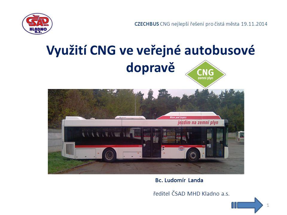 CZECHBUS CNG nejlepší řešení pro čistá města 19.11.2014 Využití CNG ve veřejné autobusové dopravě Bc.