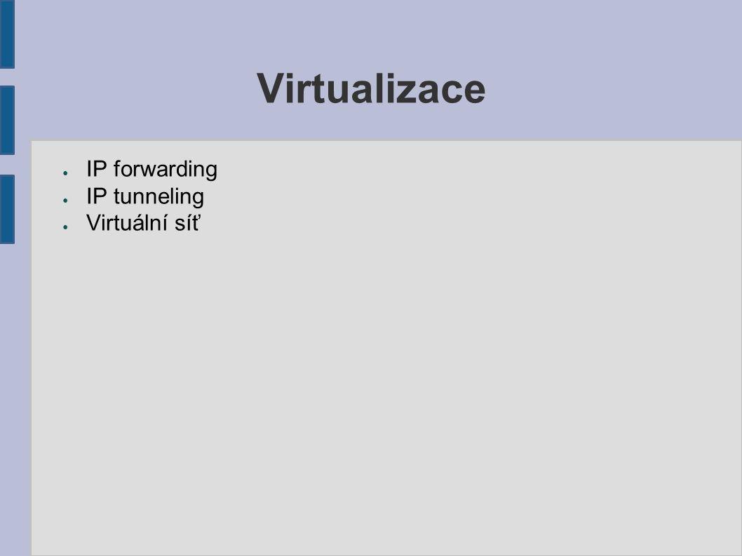 IP forwarding ● Přesměrování portů ● Sítě s omezenou propustností (firewally, NAT) ● Realizace jinak nedovoleného spojení ● Lokální provoz je přesměrován na vzdálený počítač ● Nemusí být nutně tunelován ● X11 Forwarding ● Základní vlastnost OpenSSH, ale forwarding není úplně spolehlivý