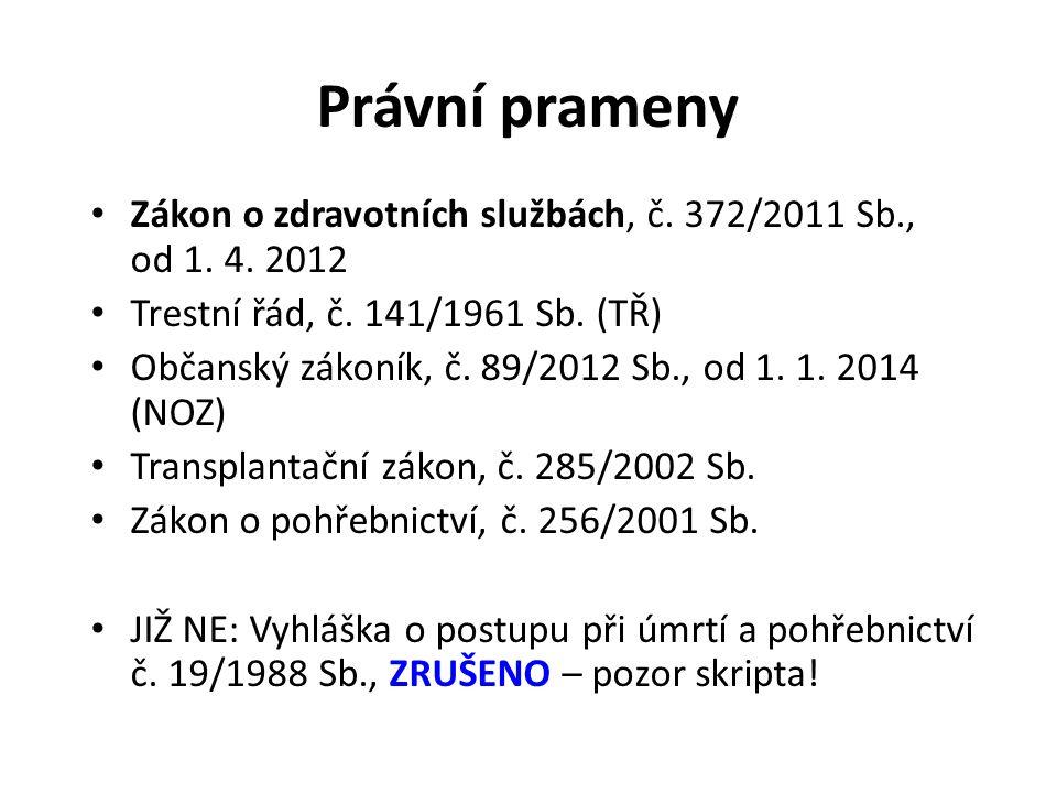 Právní prameny Zákon o zdravotních službách, č. 372/2011 Sb., od 1.