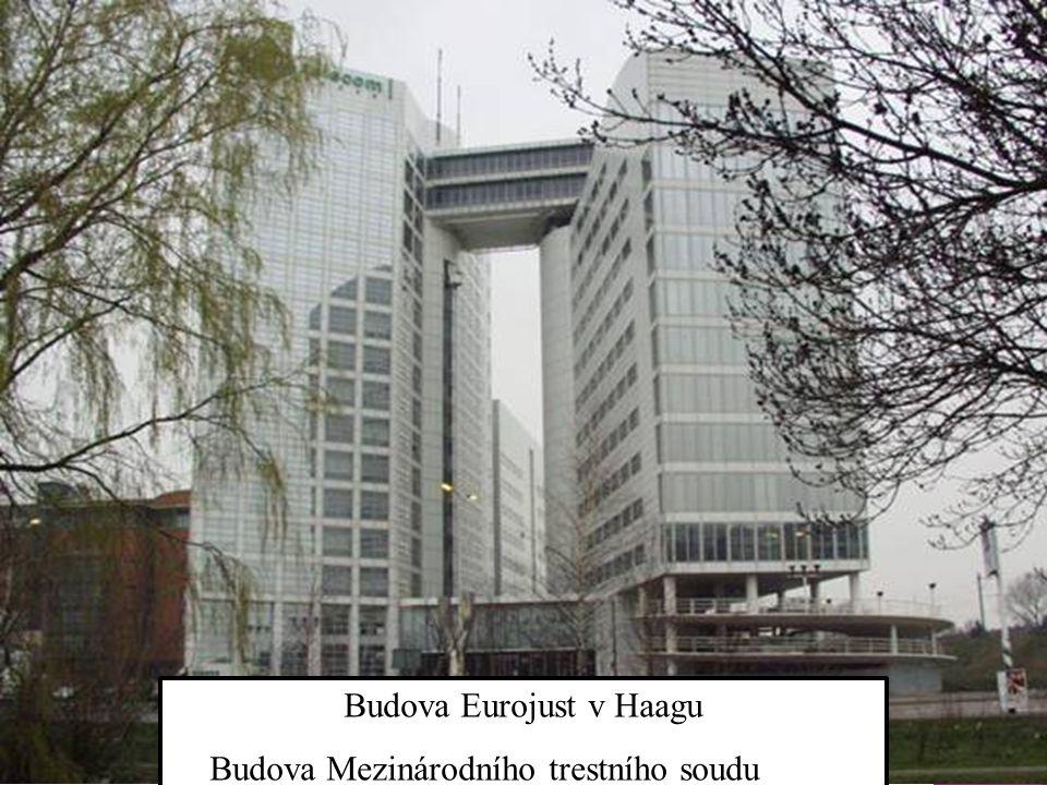 Budova Eurojust v Haagu Budova Mezinárodního trestního soudu