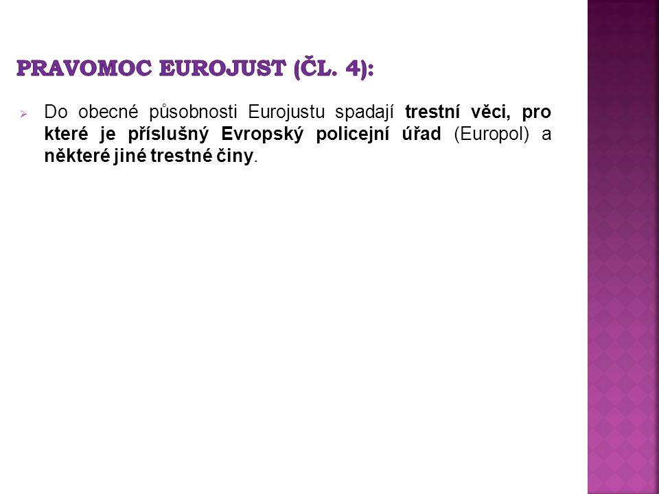 Do obecné působnosti Eurojustu spadají trestní věci, pro které je příslušný Evropský policejní úřad (Europol) a některé jiné trestné činy.